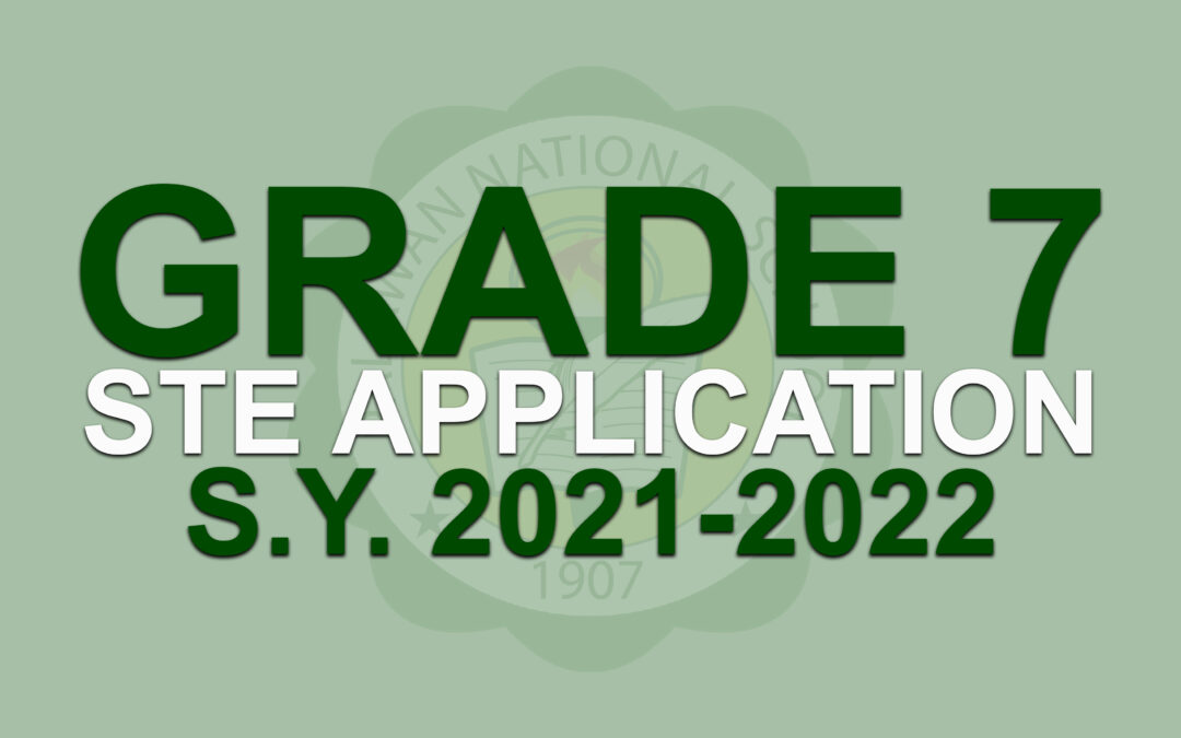 Grade 7 STE Application is now open for SY 2021-2022
