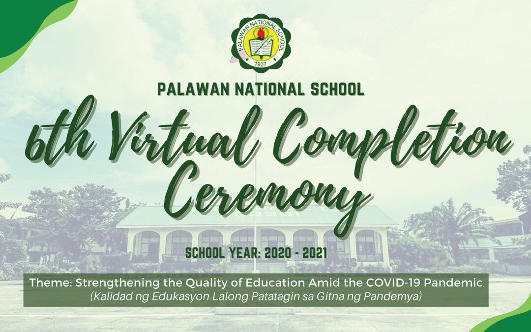 WATCH   Palawan National School – JHS 6th Virtual Completion Ceremony